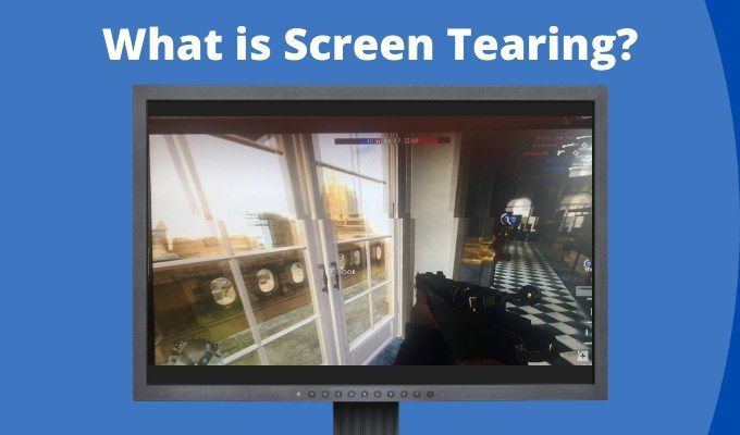 How do I prevent screen tearing? and what is it