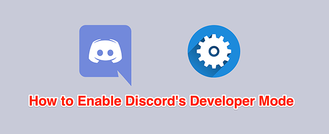 How to Enable and Use Developer Mode on Discord